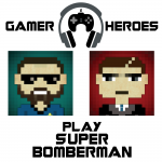 Gamer Heroes Play Super Bomberman