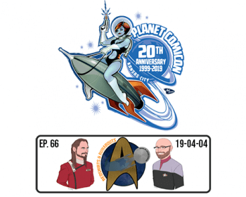 Redshirts & Runabouts Ep 66: Ultimate Star Trek Crew at Planet Comicon